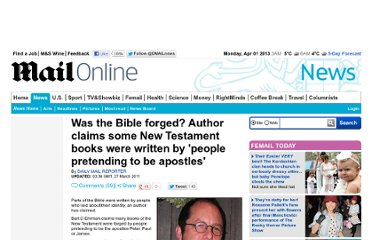 http://www.dailymail.co.uk/news/article-1370206/Bart-D-Ehrman-Parts-Bibles-New-Testament-written-pretend-apostles.html