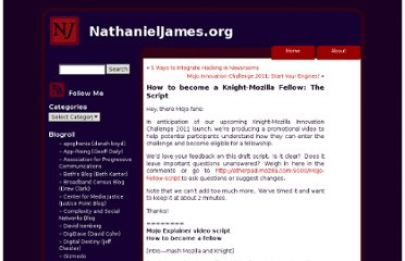 http://nathanieljames.org/blog/2011/03/22/how-to-become-a-knight-mozilla-fellow-the-script/