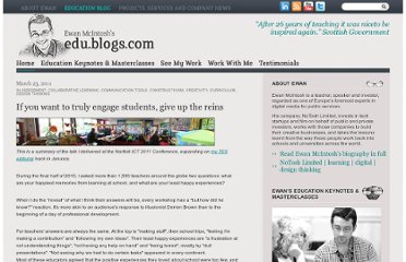 http://edu.blogs.com/edublogs/2011/03/if-you-want-to-truly-engage-students-give-up-the-reins.html