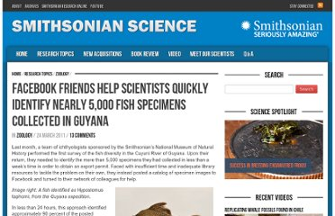 http://smithsonianscience.org/2011/03/facebook-friends-help-scientists-quickly-identify-nearly-500-fish-specimens-collected-in-guyana/
