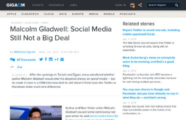http://gigaom.com/2011/03/29/malcolm-gladwell-social-media-still-not-a-big-deal/