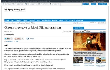 http://news.smh.com.au/breaking-news-national/greens-urge-govt-to-block-pilbara-uranium-20110329-1cen3.html
