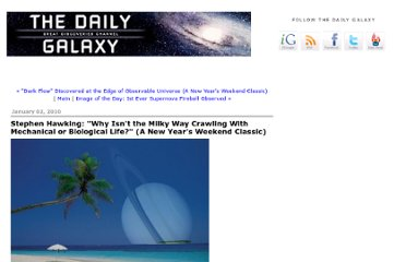 http://www.dailygalaxy.com/my_weblog/2010/01/stephen-hawking-why-isnt-the-milky-way-crawling-with-selfdesigning-mechanical-or-biological-life-a-h.html
