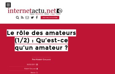 http://www.internetactu.net/2011/03/30/le-role-des-amateurs-12-quest-ce-quun-amateur/