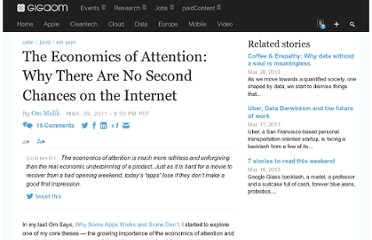 http://gigaom.com/2011/03/29/the-economics-of-attention-why-there-are-no-second-chances-on-the-internet/