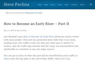 http://www.stevepavlina.com/blog/2005/05/how-to-become-an-early-riser-part-ii/