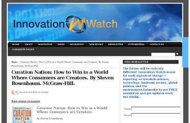 http://innovationwatch.com/curation-nation-how-to-win-in-a-world-where-consumers-are-creators-by-steven-rosenbaum-mcgraw-hill/