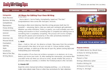 http://www.dailywritingtips.com/10-steps-for-editing-your-own-writing/