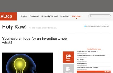 http://holykaw.alltop.com/you-have-an-idea-for-an-invention-now-what