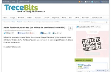 http://www.trecebits.com/2011/03/31/asi-es-facebook-por-dentro-los-videos-del-documental-de-la-mtv/