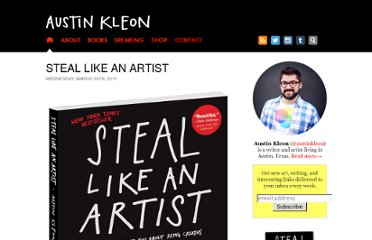 http://www.austinkleon.com/2011/03/30/how-to-steal-like-an-artist-and-9-other-things-nobody-told-me/