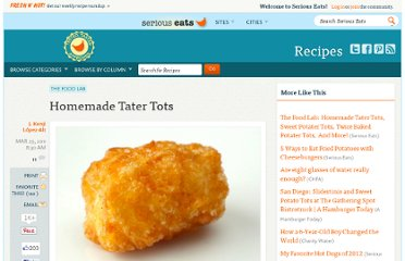 http://www.seriouseats.com/recipes/2011/03/homemade-tater-tots.html