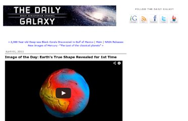 http://www.dailygalaxy.com/my_weblog/2011/04/earths-true-shape-revealed-for-1st-time.html