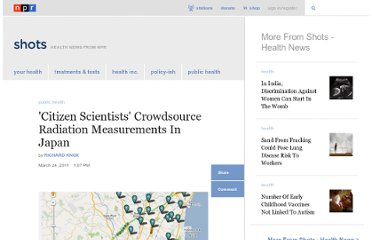 http://www.npr.org/blogs/health/2011/03/24/134823329/citizen-scientists-crowdsource-radiation-measurements-in-japan