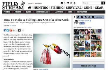 http://www.fieldandstream.com/articles/fishing/bass-fishing/2010/04/how-make-wine-cork-lure