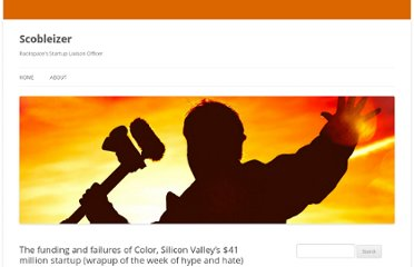 http://scobleizer.com/2011/04/01/the-funding-and-failures-of-color-silicon-valleys-41-million-startup-wrapup-of-the-week-of-hype-and-hate/