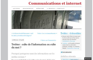 http://communicationsetinternet.wordpress.com/2011/04/02/twitter-culte-de-linformation-ou-culte-du-moi/