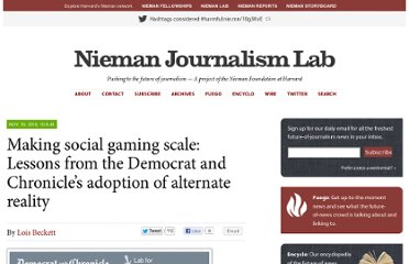 http://www.niemanlab.org/2010/11/making-social-gaming-scale-lessons-from-the-democrat-and-chronicles-adaption-of-alternate-reality/