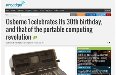 http://www.engadget.com/2011/04/03/osborne-1-celebrates-its-30th-birthday-and-that-of-the-portable/