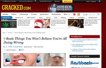 http://www.cracked.com/article_19121_7-basic-things-you-wont-believe-youre-all-doing-wrong.html