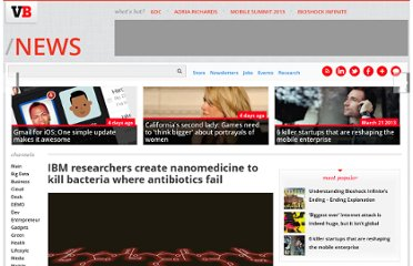 http://venturebeat.com/2011/04/03/ibm-researchers-create-nanomedicine-to-kill-bacteria-where-antibiotics-fail/