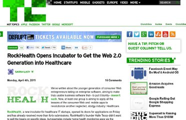 http://techcrunch.com/2011/04/04/rockhealth-opens-incubator-to-get-the-web-2-0-generation-into-healthcare/