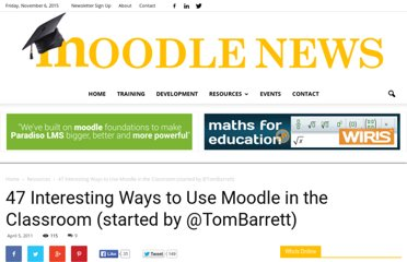 http://www.moodlenews.com/2011/42-interesting-ways-to-use-moodle-in-the-classroom-started-by-tombarrett/
