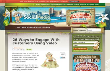 http://www.socialmediaexaminer.com/26-ways-to-engage-with-customers-using-video/