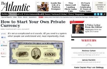 http://www.theatlantic.com/business/archive/2011/04/how-to-start-your-own-private-currency/73327/
