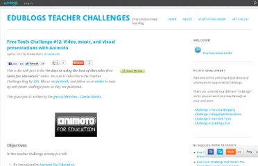 http://teacherchallenge.edublogs.org/2011/04/06/free-tools-challenge-12-video-music-and-visual-presentations-with-animoto/