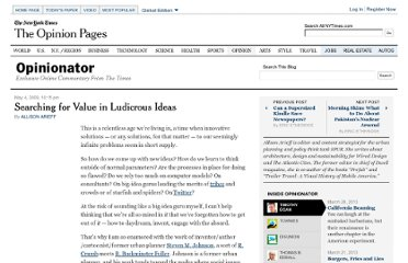 http://opinionator.blogs.nytimes.com/2009/05/04/searching-for-value-in-ludicrous-ideas/
