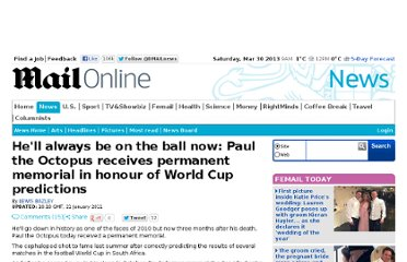 http://www.dailymail.co.uk/news/article-1348961/Paul-Octopus-gets-memorial-Paul-Corner-honour-World-Cup-predictions.html