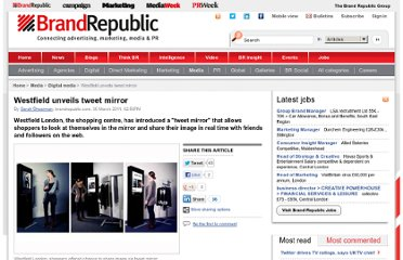 http://www.brandrepublic.com/digital_media/article/1062996/westfield-unveils-tweet-mirror/