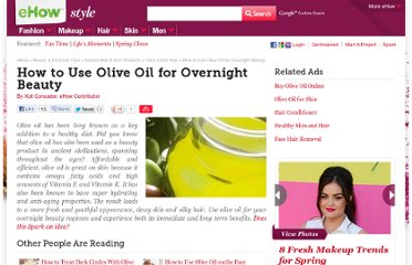 http://www.ehow.com/how_4548877_use-olive-oil-overnight-beauty.html