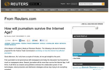 http://blogs.reuters.com/from-reuterscom/2009/12/11/how-will-journalism-survive-the-internet-age/