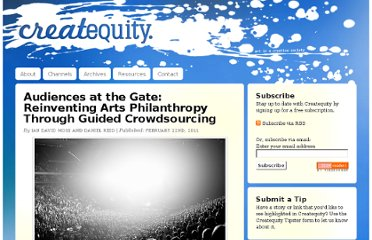 http://createquity.com/2011/02/audiences-at-the-gate-reinventing-arts-philanthropy-through-guided-crowdsourcing.html