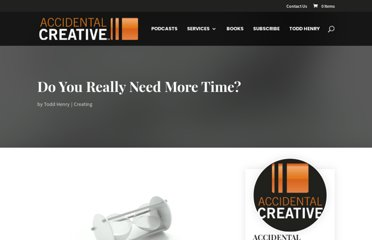 http://www.accidentalcreative.com/creating/do-you-need-more-time