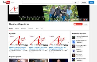 http://www.youtube.com/user/TheAtheistExperience
