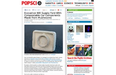 http://www.popsci.com/science/article/2011-04/ecovative-design-will-supply-ford-compostable-car-components