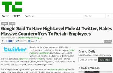 http://techcrunch.com/2011/04/06/google-said-to-have-high-level-mole-at-twitter-makes-massive-counteroffers-to-retain-employees/