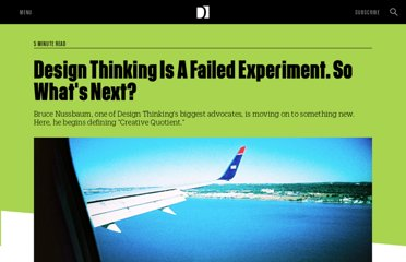 http://www.fastcodesign.com/1663558/design-thinking-is-a-failed-experiment-so-whats-next