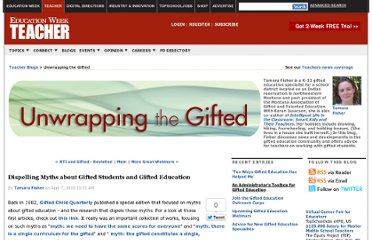 http://blogs.edweek.org/teachers/unwrapping_the_gifted/2010/04/dispelling_myths_about_gifted_educ.html