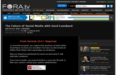 http://fora.tv/2009/09/24/The_Future_of_Social_Media_with_Gerd_Leonhard#chapter_01