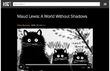 http://www.nfb.ca/film/maud_lewis_a_world_without_shadows