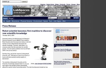 http://www.labspaces.net/96776/Robot_scientist_becomes_first_machine_to_discover_new_scientific_knowledge