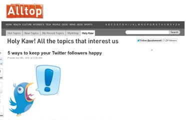 http://holykaw.alltop.com/5-ways-to-keep-your-twitter-followers-happy