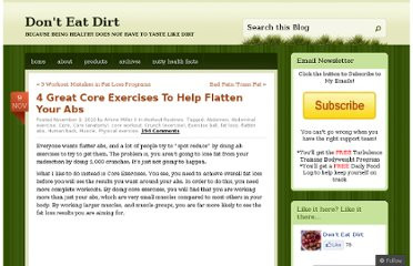 http://donteatdirt.com/2010/11/09/4-great-core-exercises-to-help-flatten-your-abs/