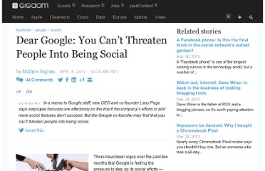 http://gigaom.com/2011/04/08/dear-google-you-cant-threaten-people-into-being-social/