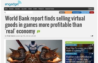 http://www.engadget.com/2011/04/09/world-bank-report-finds-selling-virtual-goods-in-games-more-prof/