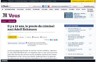 http://www.lemonde.fr/week-end/article/2011/04/08/il-y-a-50-ans-le-proces-du-criminel-nazi-adolf-eichmann_1504531_1477893.html